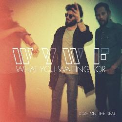 LoVe on the Beat - What You Waiting For