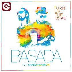 Basada - Turn Up The Love (ft. Shana Pearson)