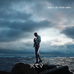 Kev - Make Up Yor Mind