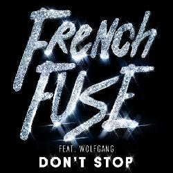 French Fuse - Don't Stop (Juvno Edit)