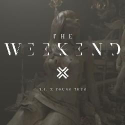 T.I. ft. Young Thug - The Weekend