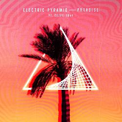 Electric Pyramid - Paradise ft. Céline Tran