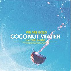 We Are Gold - Coconut Water