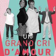 Théâtre à l'OSCAR de Rumilly : Un grand cri d'amour