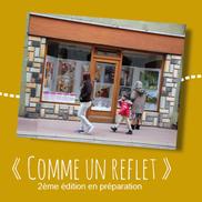 Appel aux artistes amateurspour la prochaine édition de «comme un reflet» à Rumilly