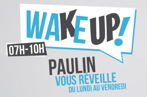 Paulin vous réveille tous les matins dans le Wake UP